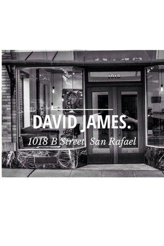 DAVID JAMES. 1018 B Street, San Rafael