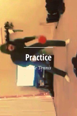 Practice Table Tennis