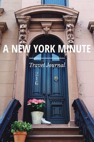 A NEW YORK MINUTE Travel Journal