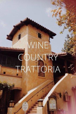 WINE COUNTRY TRATTORIA