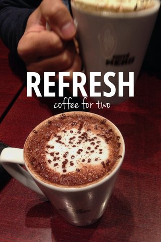 REFRESH coffee for two