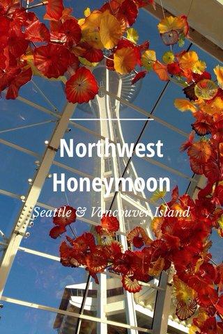 Northwest Honeymoon Seattle & Vancouver Island