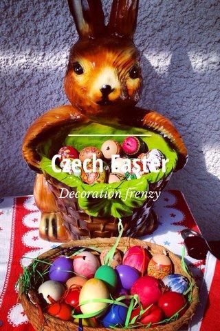 Czech Easter Decoration frenzy