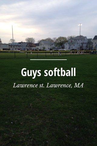 Guys softball Lawrence st. Lawrence, MA