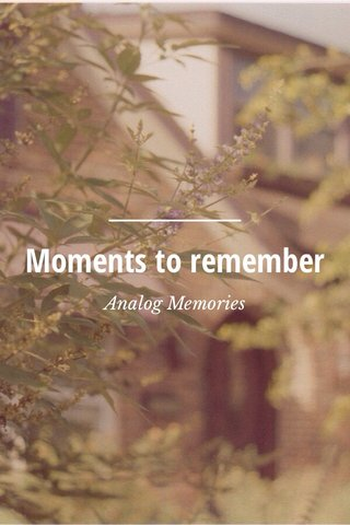 Moments to remember Analog Memories