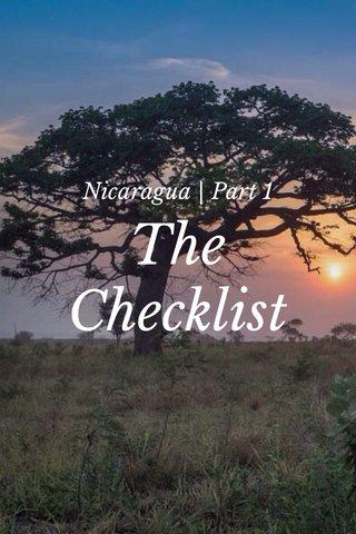 The Checklist Nicaragua | Part 1