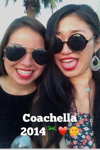 Coachella 2014🌴❤️🌞