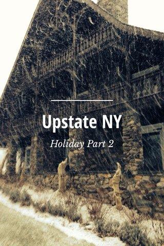 Upstate NY Holiday Part 2