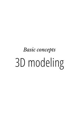 3D modeling Basic concepts