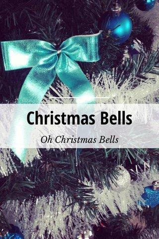 Christmas Bells Oh Christmas Bells