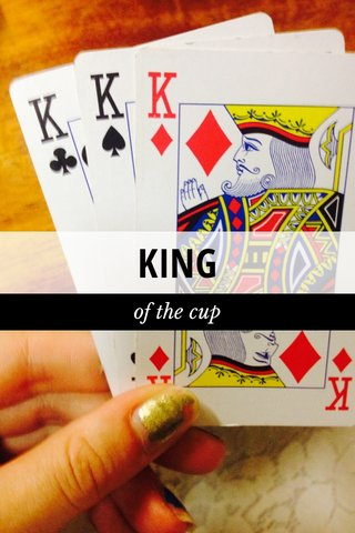 KING of the cup