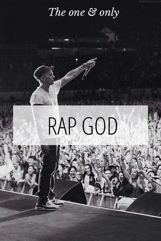 RAP GOD The one & only