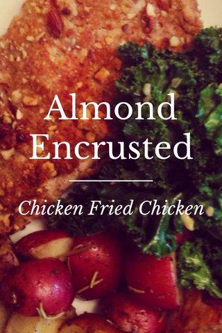 Almond Encrusted Chicken Fried Chicken