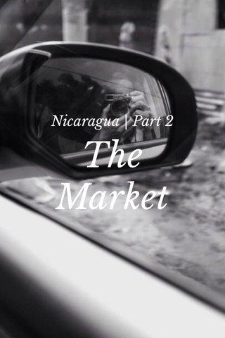 The Market Nicaragua | Part 2