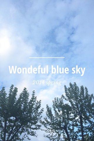 Wondeful blue sky 2014 spring