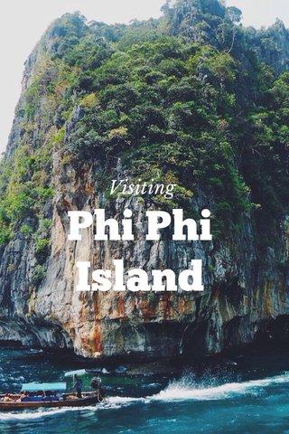Phi Phi Island Visiting