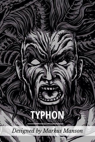 TYPHON Designed by Markus Manson