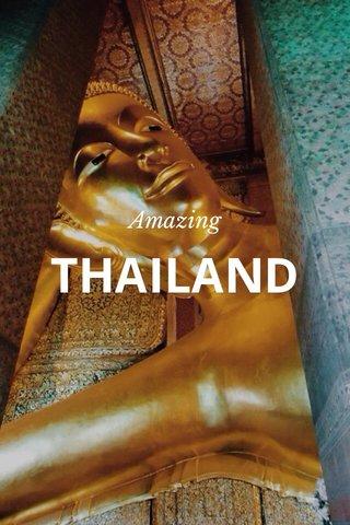 THAILAND Amazing