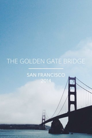 THE GOLDEN GATE BRIDGE SAN FRANCISCO 2014