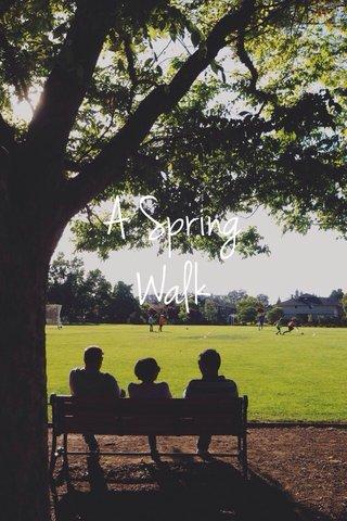 Walk A Spring