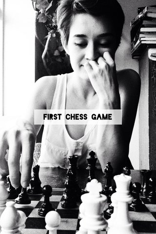 FIRST CHESS GAME