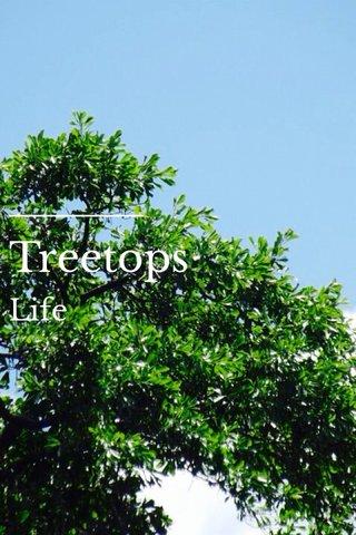 Treetops Life
