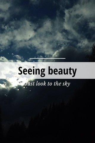 Seeing beauty Just look to the sky
