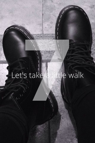 7 Let's take a little walk