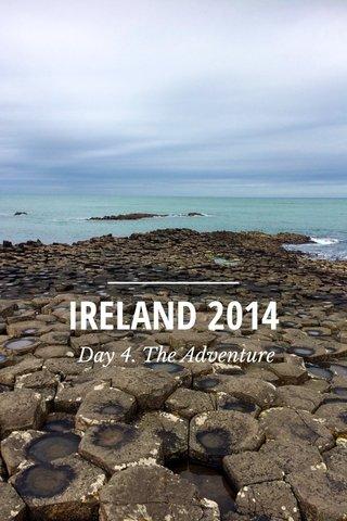 IRELAND 2014 Day 4. The Adventure
