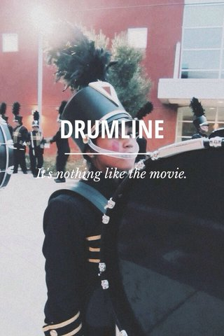DRUMLINE It's nothing like the movie.