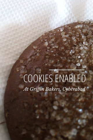 COOKIES ENABLED At Griffin Bakers, Cyberabad