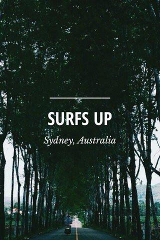 SURFS UP Sydney, Australia