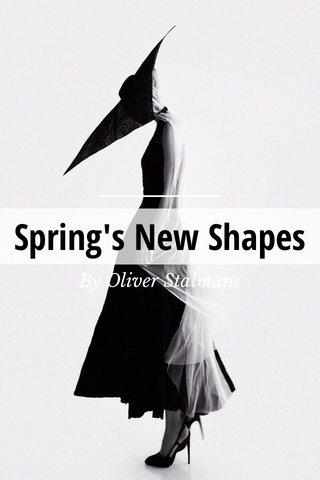 Spring's New Shapes By Oliver Stalmans
