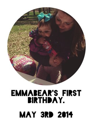 Emmabear's first birthday. May 3rd 2014