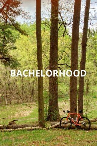BACHELORHOOD