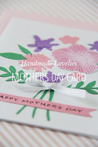 MOTHERS DAY CARD Handmade Lovelies