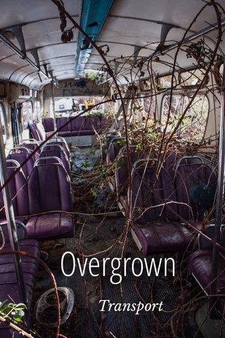 Overgrown Transport