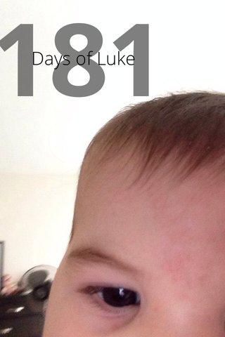181 Days of Luke