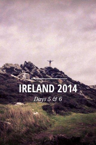 IRELAND 2014 Days 5 & 6