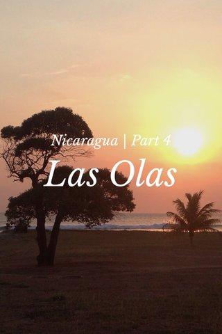 Las Olas Nicaragua | Part 4