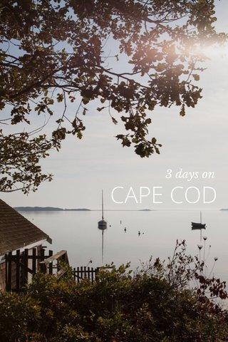 CAPE COD 3 days on