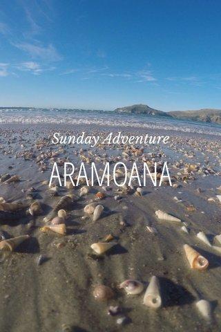 ARAMOANA Sunday Adventure