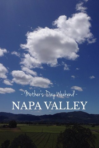 NAPA VALLEY - Mother's Day Weekend -