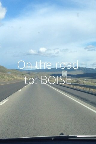 On the road to: BOISE