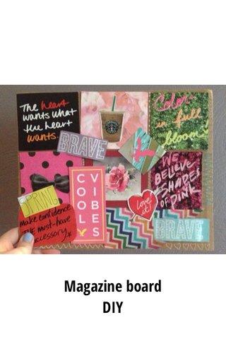 Magazine board DIY