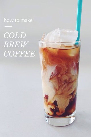 COLD BREW COFFEE how to make