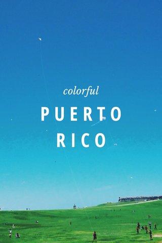 P U E R T O R I C O colorful