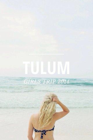 TULUM GIRLS TRIP 2014