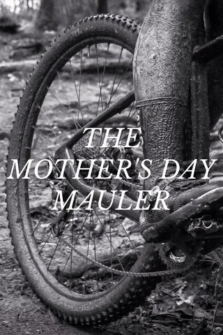 THE MOTHER'S DAY MAULER
