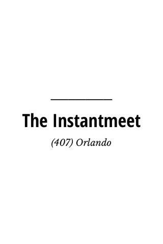 The Instantmeet (407) Orlando